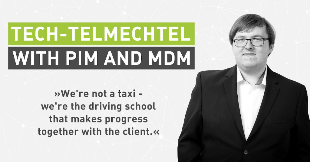 Tech Talk with an All-Rounder: Tech-telmechtel with PIM and MDM [Interview]