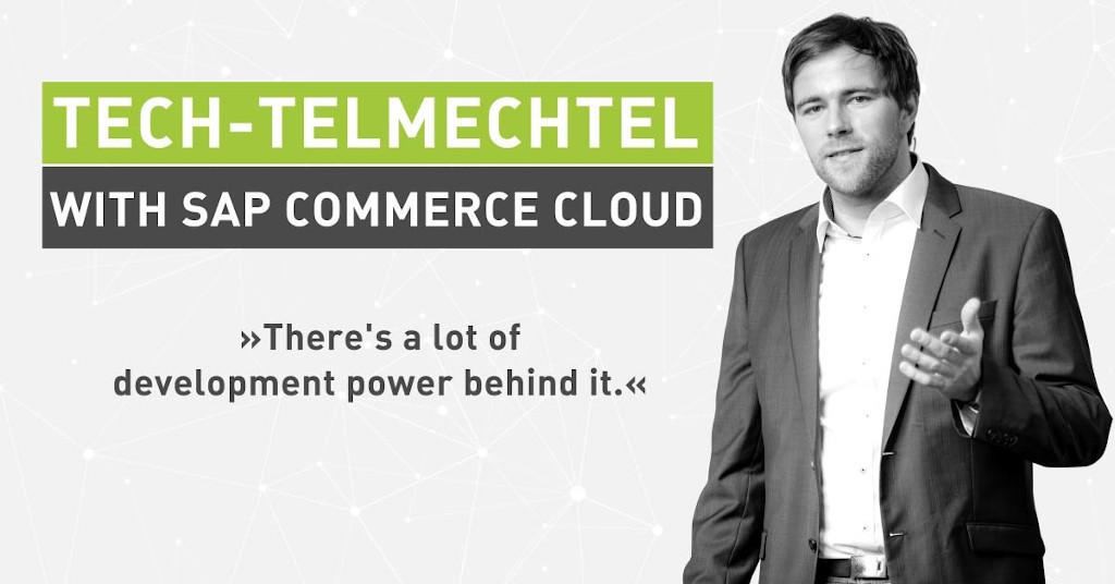 Tech Talk and Cloud Migration: Tech-telmechtel with SAP Commerce Cloud [Interview]